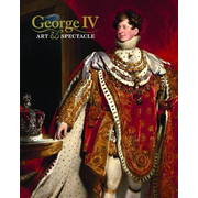 George IV: Art & Spectacle