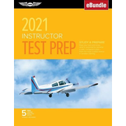 Instructor Test Prep 2021: Study & Prepare: Pass Your Test and Know What Is Essential to Become a Safe, Competent Pilot from the Most Trusted Sou