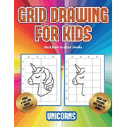 Best how to draw books (Grid drawing for kids - Unicorns): This book teaches kids how to draw using grids
