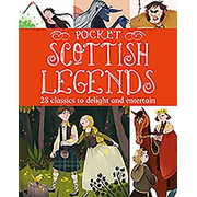 Pocket Scottish Legends: 25 Classics to Delight and Entertain