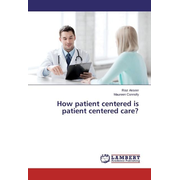 How patient centered is patient centered care?