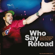 Who Say Reload: The Stories Behind the Classic Drum & Bass Records of the 90s