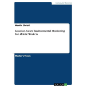 Location-Aware Environmental Monitoring For Mobile Workers