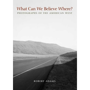 What Can We Believe Where?: Photographs of the American West