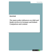 The major policy influences on child and family services in Germany and Ireland. Comparison and contrast