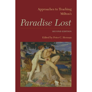 Approaches to Teaching Milton's Paradise Lost: Second Edition