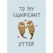 To My Significant Otter: A Cute Illustrated Book to Give to Your Squeak-Heart