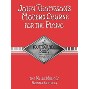 John Thompson's Modern Course for the Piano: The Fourth Grade Book