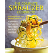Complete Spiralizer Cookbook
