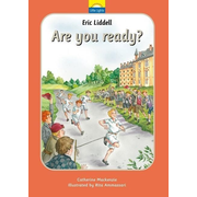 Eric Liddell: Are You Ready?: The True Story of Eric Liddell and the Olympic Games