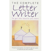 The Complete Letter Writer: To Get the Results You Want