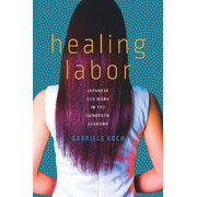 Healing Labor: Japanese Sex Work in the Gendered Economy