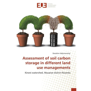 Assessment of soil carbon storage in different land use managements