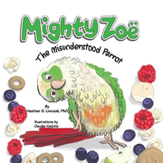 Mighty Zoë: The Misunderstood Parrot