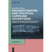 Meaning-Making and Political Campaign Advertising
