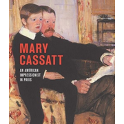 Mary Cassatt: An American Impressionist in Paris