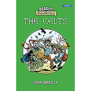 Deadly Irish History - The Celts