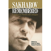 Sakharov Remembered - A Tribute by Friends and Colleagues