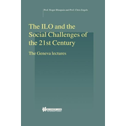 The IlO and the Social Challenges of the 21st Century:The Geneva Lectures