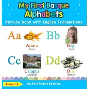 My First Basque Alphabets Picture Book with English Translations: Bilingual Early Learning & Easy Teaching Basque Books for Kids