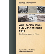 War, Pacification, and Mass Murder, 1939