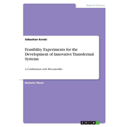 Feasibility Experiments for the Development of Innovative Transdermal Systems
