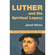 Luther and His Spiritual Legacy
