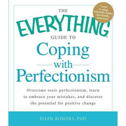 ISBN The Everything Guide to Coping with Perfectionism