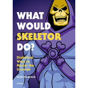 Pearlman, R: What Would Skeletor Do?