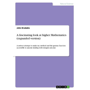 A fascinating look at higher Mathematics (expanded version)