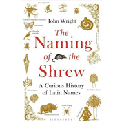 ISBN The Naming of the Shrew (A Curious History of Latin Names)