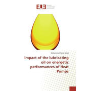 Impact of the lubricating oil on energetic performances of Heat Pumps