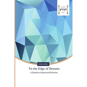 To the Edge of Dreams - A Collection of Essays and Reflections