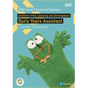 BTEC Level 2 Technical Diploma Children's Play, Learning and Development Early Years Assistant Learner Handbook with ActiveBook