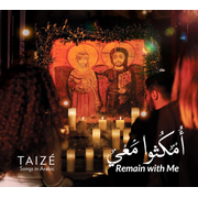 Taizé: Remain with me-Omkouthou Ma'y-Arabische L