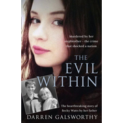 ISBN The Evil Within: Murdered by her stepbrother – the crime that shocked a nation. The heartbreaking story of Becky Watts by her father