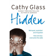 ISBN Hidden: Betrayed, Exploited and Forgotten. How One Boy Overcame the Odds.