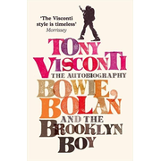 ISBN Tony Visconti: The Autobiography: Bowie, Bolan and the Brooklyn Boy