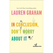 Hachette UK In Conclusion, Don't Worry About It book English Hardcover 64 pages
