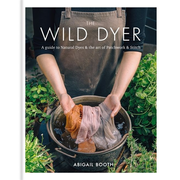 Hachette UK The Wild Dyer: A guide to natural dyes & the art of patchwork & stitch book English Hardcover 160 pages