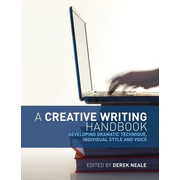 ISBN A Creative Writing Handbook (Developing dramatic technique, individual style and voice)