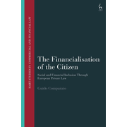 ISBN The Financialisation of the Citizen (Social and Financial Inclusion through European Private Law)