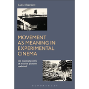 ISBN Movement as Meaning in Experimental Cinema (The Musical Poetry of Motion Pictures Revisited)