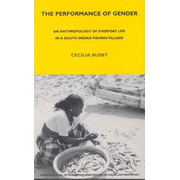 ISBN The Performance of Gender (An Anthropology of Everyday Life in a South Indian Fishing Village)