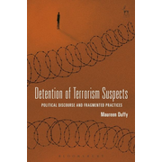 ISBN Detention of Terrorism Suspects (Political Discourse and Fragmented Practices)