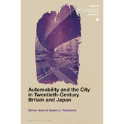 ISBN Automobility and the City in Twentieth-Century Britain and Japan
