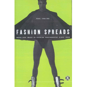 Fashion Spreads: Word and Image in Fashion Photography Since 1980