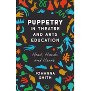 ISBN Puppetry in Theatre and Arts Education (Head, Hands and Heart)