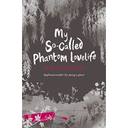 Allen & Unwin My So-Called Phantom Lovelife book Literary fiction English Paperback 224 pages
