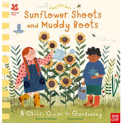 National Trust Busy Little Bees: Sunflower Shoots and Muddy Boots - A Child's Guide to Gardening